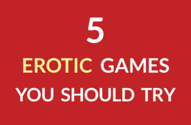 5 Erotic Games You Should Try