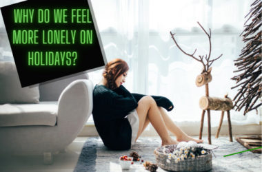 Lockdown, Christmas, and Lack of Sex: Why do We Feel More Lonely on Holidays?